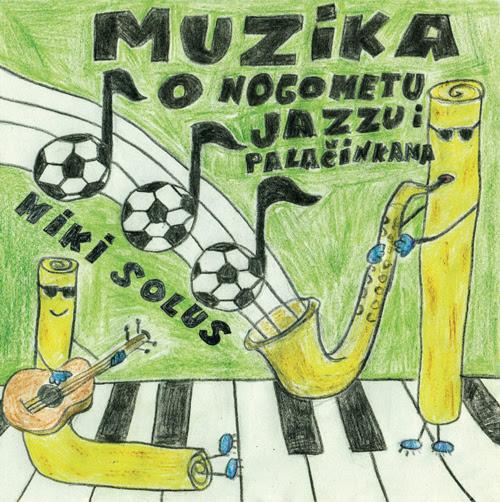 """Miki Solus objavio novi album-""""Muzika o nogometu, jazzu i palačinkama"""""""