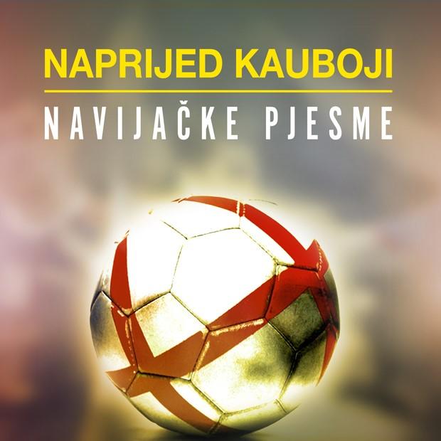 """""""Naprijed Kauboji"""" – navijačke pjesme"""" nova navijačka kompilacija za Euro 2018."""