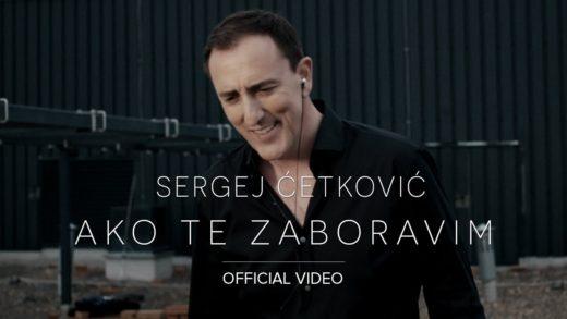 Sergej Ćetković – Ako te zaboravim