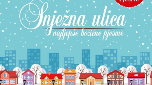 """Najljepši poklon za Božić – nova kompilacija """"Snježna ulica – najljepše božićne pjesme"""""""