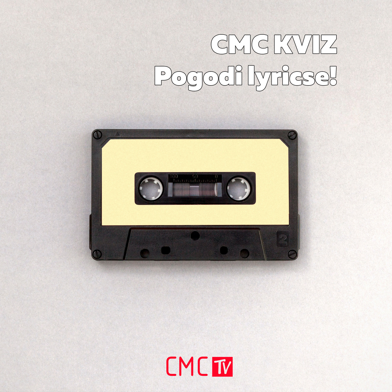CMC kviz – Pogodi lyricse! pt.2