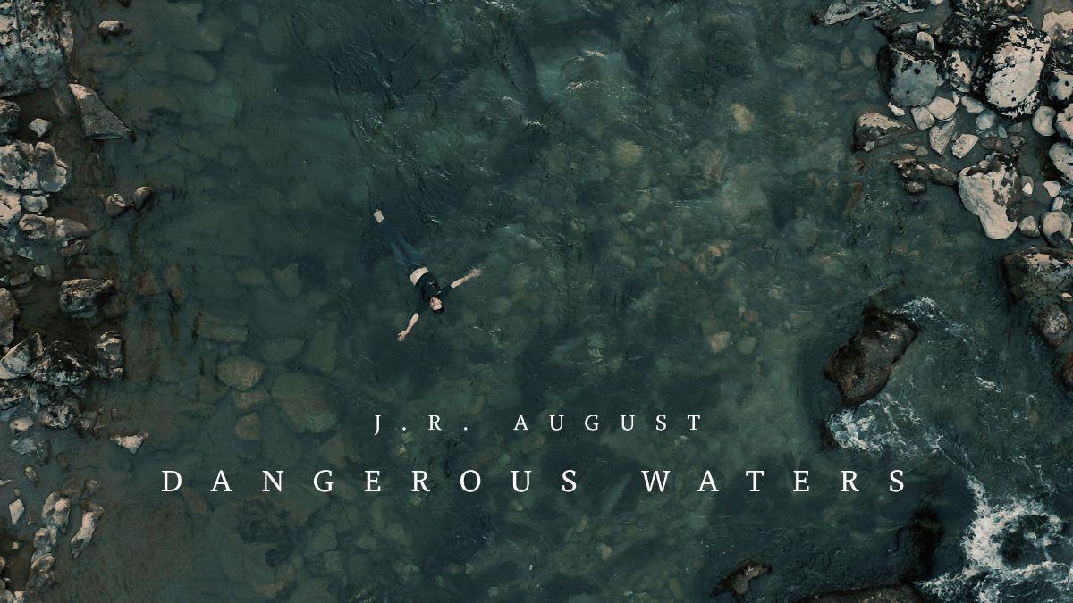 J.R. August u opasnim vodama