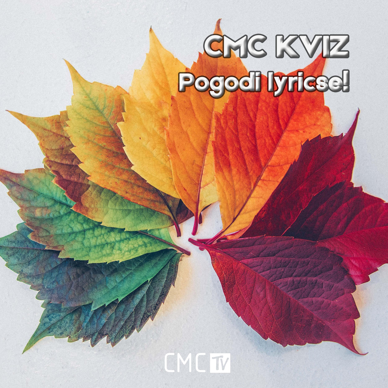 CMC kviz – Pogodi lyricse! pt.5