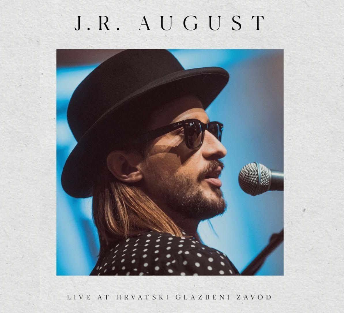 J.R. August – Live at Hrvatski glazbeni zavod