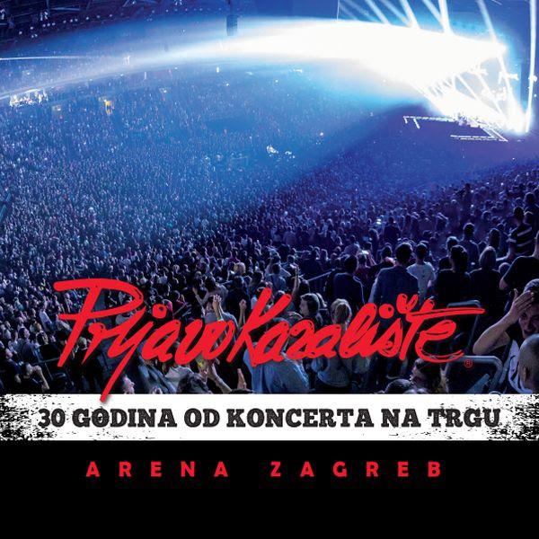 Dvostruki Cd Prljavog Kazalista 30 Godina Od Koncerta Na Trgu Arena Zagreb U Prodaji