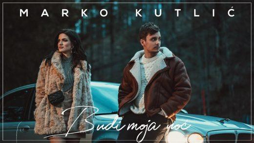 Marko Kutlić – Budi moja noć