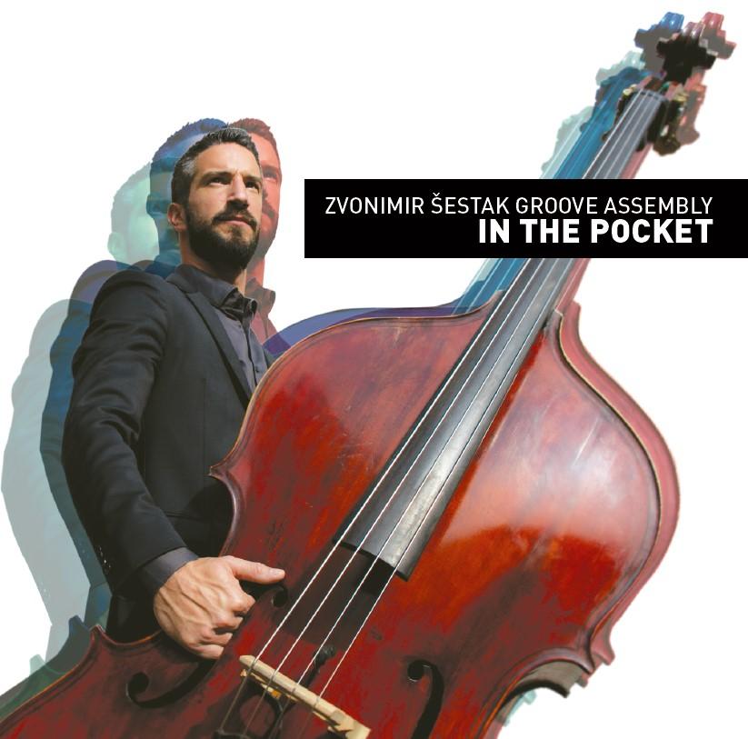 """Zvonimir Šestak Groove Assembly predstavlja """"In the Pocket"""""""